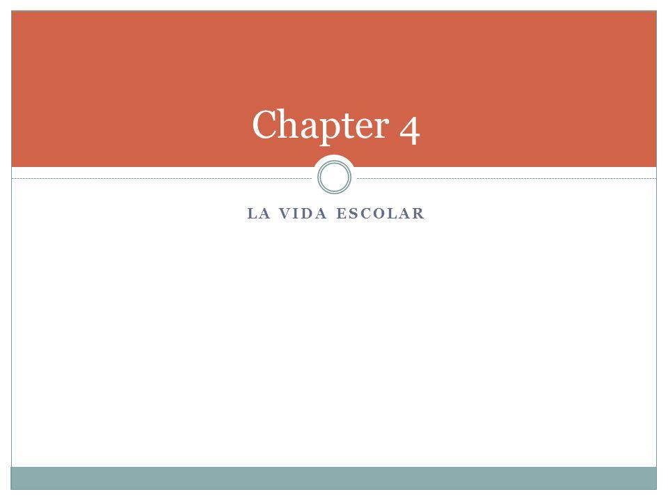 LA VIDA ESCOLAR Chapter 4