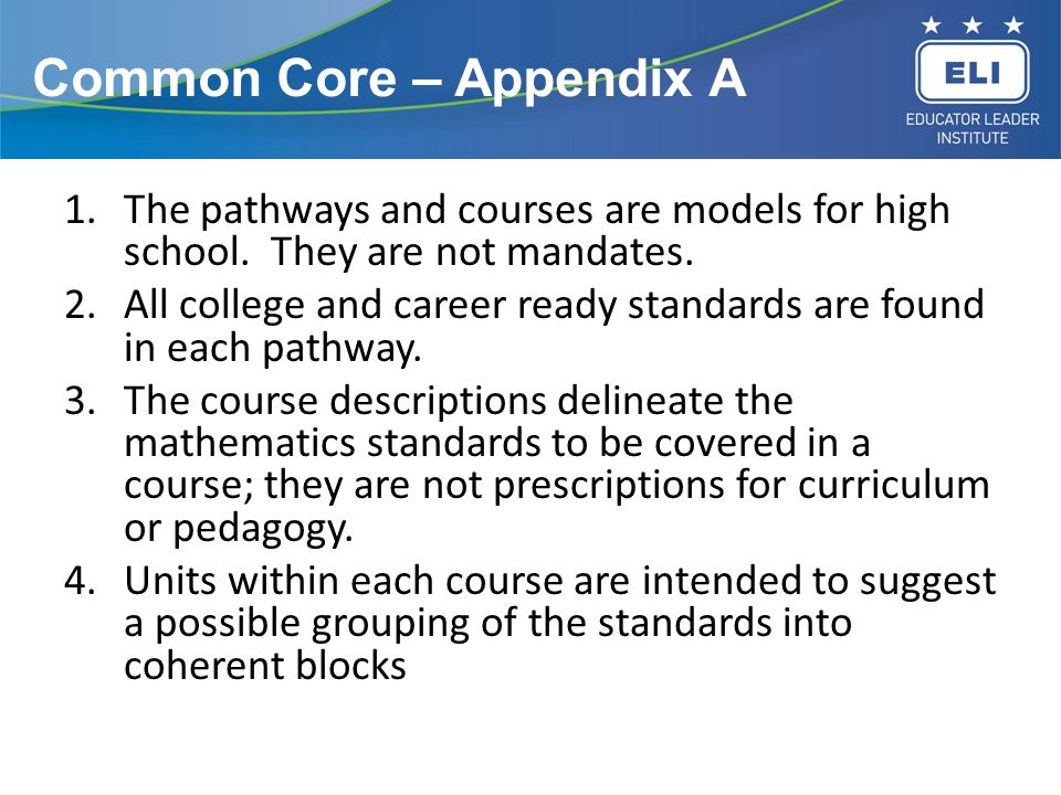 Common Core – Appendix A 1.The pathways and courses are models for high school.
