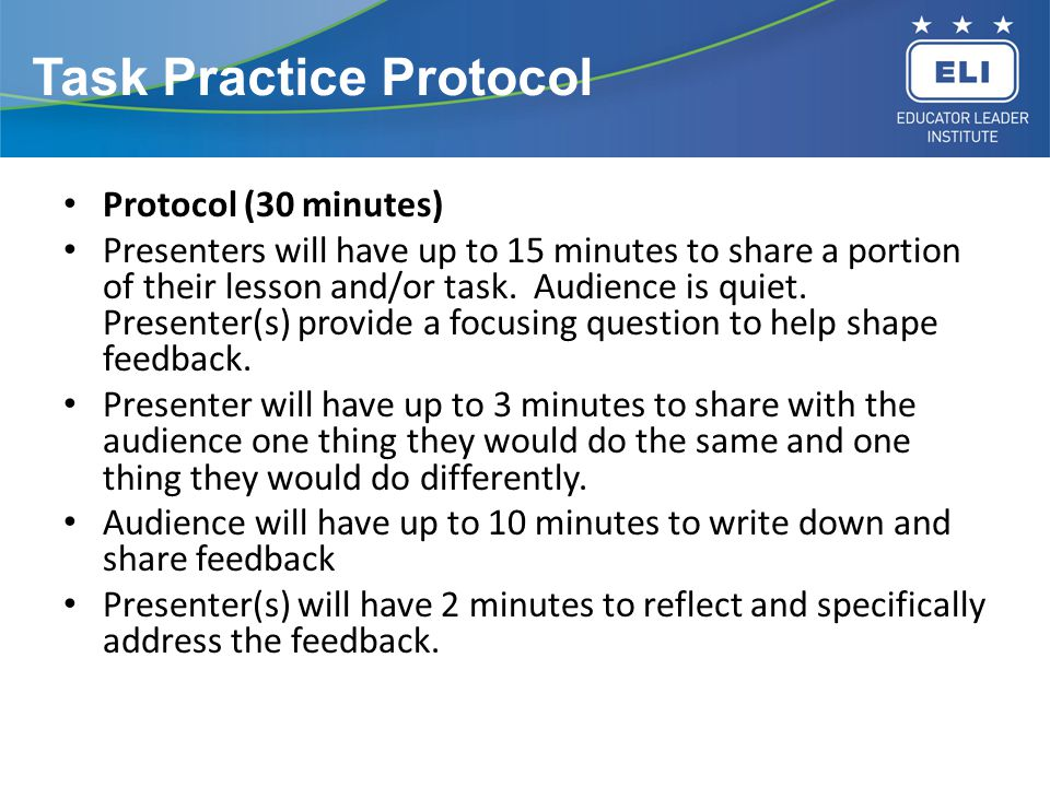 Task Practice Protocol Protocol (30 minutes) Presenters will have up to 15 minutes to share a portion of their lesson and/or task.