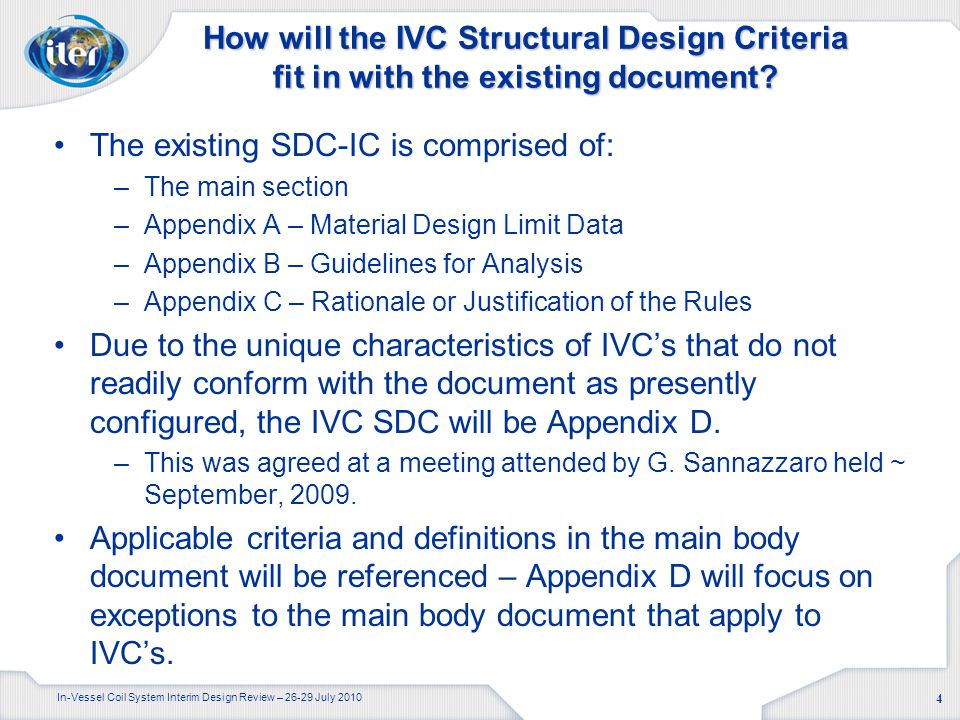 In-Vessel Coil System Interim Design Review – 26-29 July 2010 4 How will the IVC Structural Design Criteria fit in with the existing document.