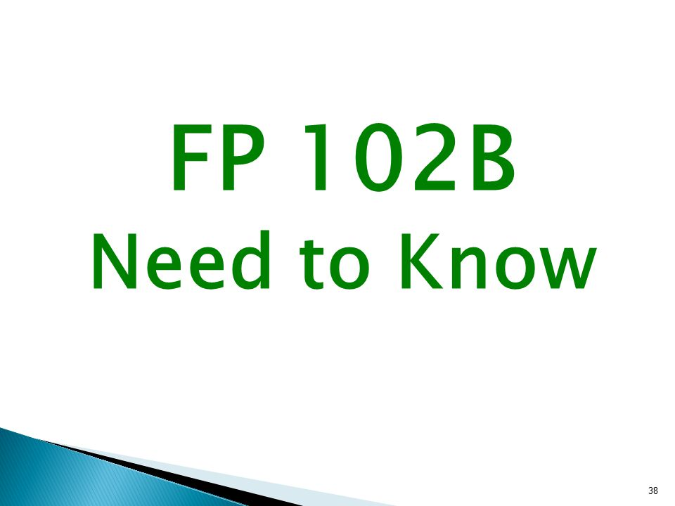 FP 102B Need to Know 38
