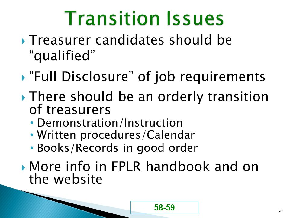 " Treasurer candidates should be ""qualified""  ""Full Disclosure"" of job requirements  There should be an orderly transition of treasurers Demonstrati"