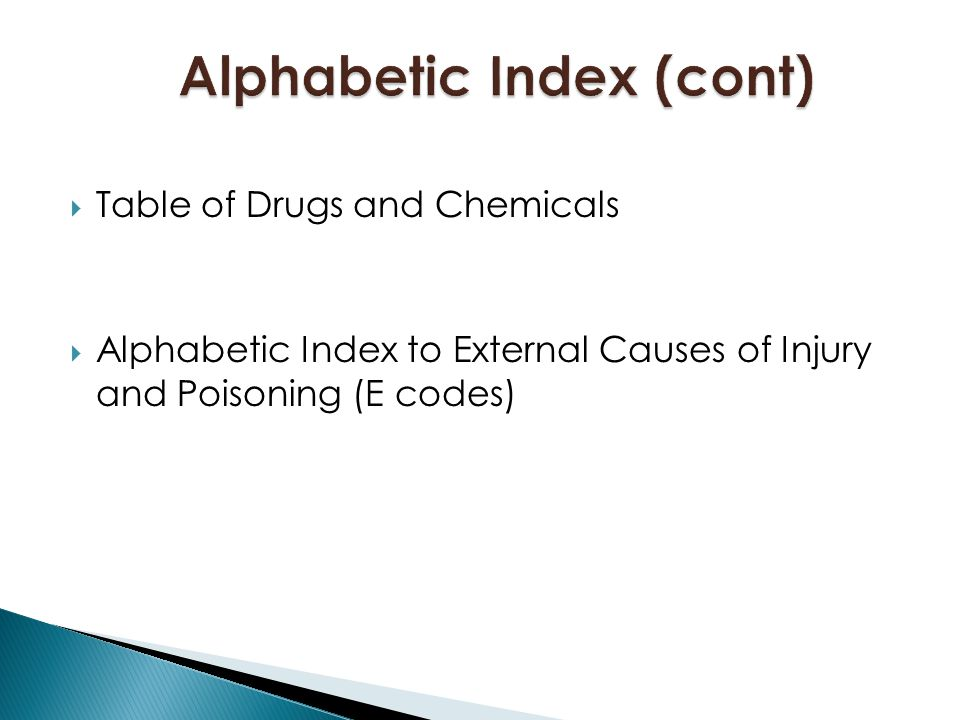  Table of Drugs and Chemicals  Alphabetic Index to External Causes of Injury and Poisoning (E codes)