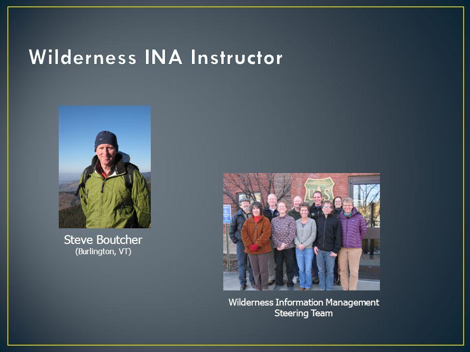 Steve Boutcher (Burlington, VT) Wilderness Information Management Steering Team