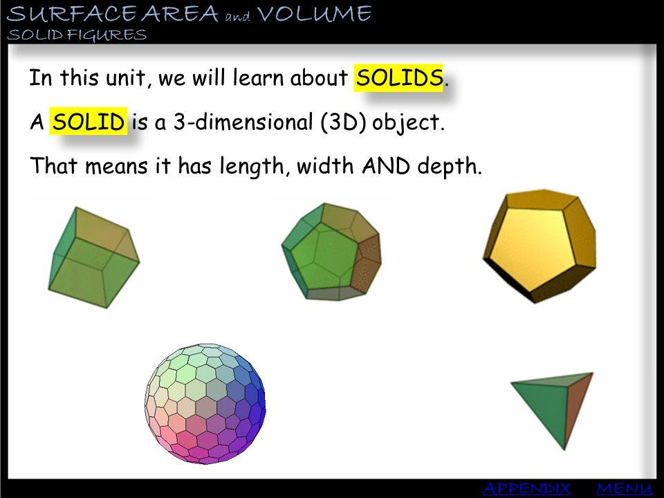 SURFACE AREA and VOLUME APPENDIX PRISMS MENU Find the surface area and volume.