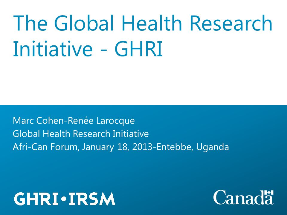 The Canadian HIV Vaccine Initiative (CHVI) Government of Canada (CIDA, CIHR, HC, IC, PHAC) and Bill & Melinda Gates Foundation partnership Initiated in 2007 to help accelerate efforts to develop a safe, effective, affordable and globally accessible HIV vaccine GHRIGHRI ProgramsOverview of CHVI GHRI-CHVI?Q&A