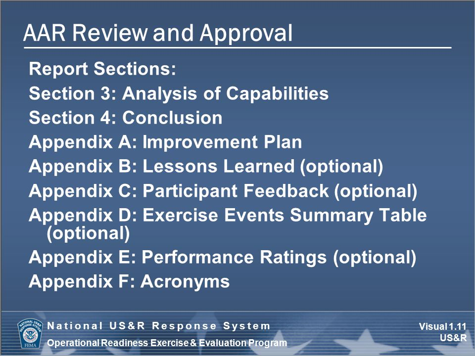 Visual 1.11 US&R National US&R Response System Operational Readiness Exercise & Evaluation Program AAR Review and Approval Report Sections: Section 3: