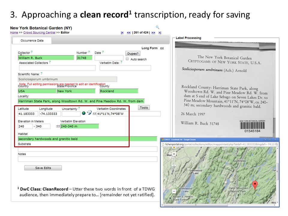 3. Approaching a clean record 1 transcription, ready for saving 1 DwC Class: CleanRecord – Utter these two words in front of a TDWG audience, then imm