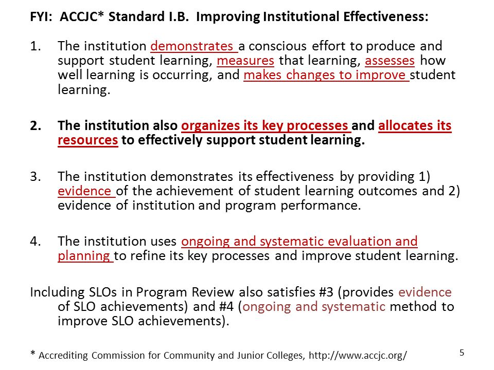 FYI: ACCJC* Standard I.B. Improving Institutional Effectiveness: 1.The institution demonstrates a conscious effort to produce and support student lear