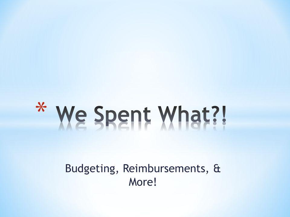 Budgeting, Reimbursements, & More!
