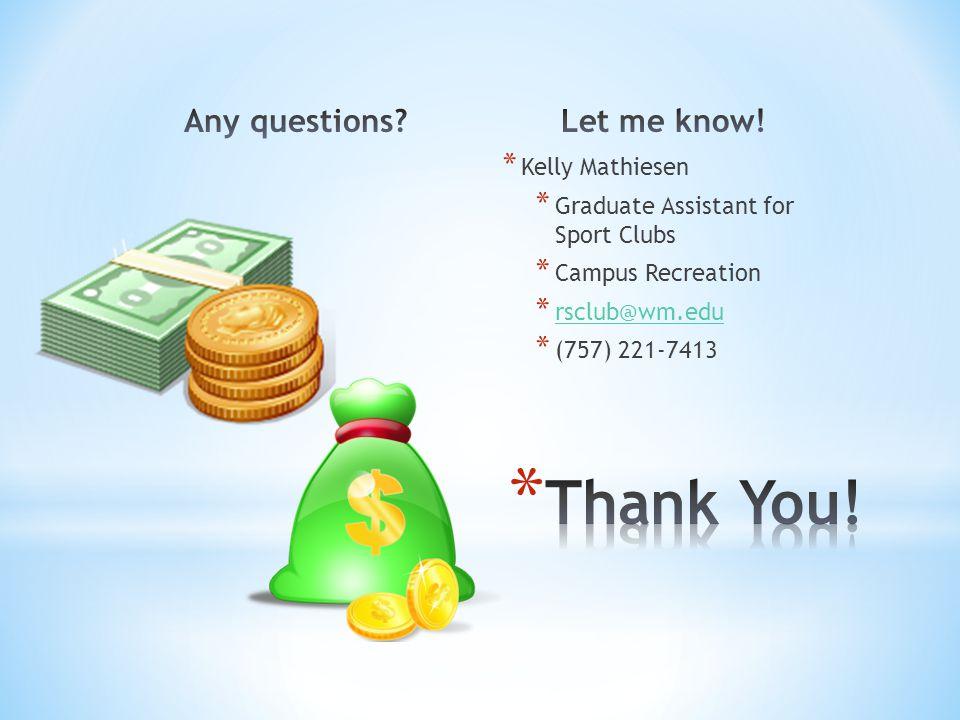 * Kelly Mathiesen * Graduate Assistant for Sport Clubs * Campus Recreation * rsclub@wm.edu rsclub@wm.edu * (757) 221-7413