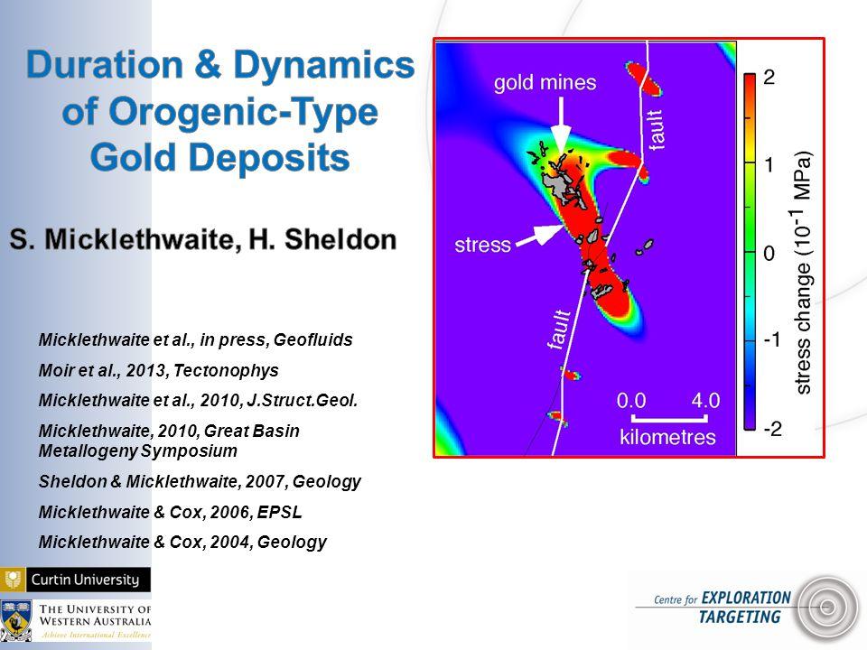 Micklethwaite et al., in press, Geofluids Moir et al., 2013, Tectonophys Micklethwaite et al., 2010, J.Struct.Geol.