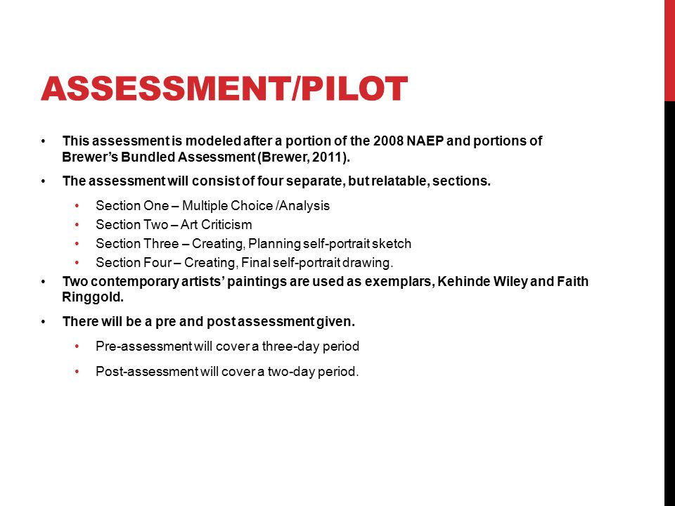 ASSESSMENT/PILOT This assessment is modeled after a portion of the 2008 NAEP and portions of Brewer's Bundled Assessment (Brewer, 2011).