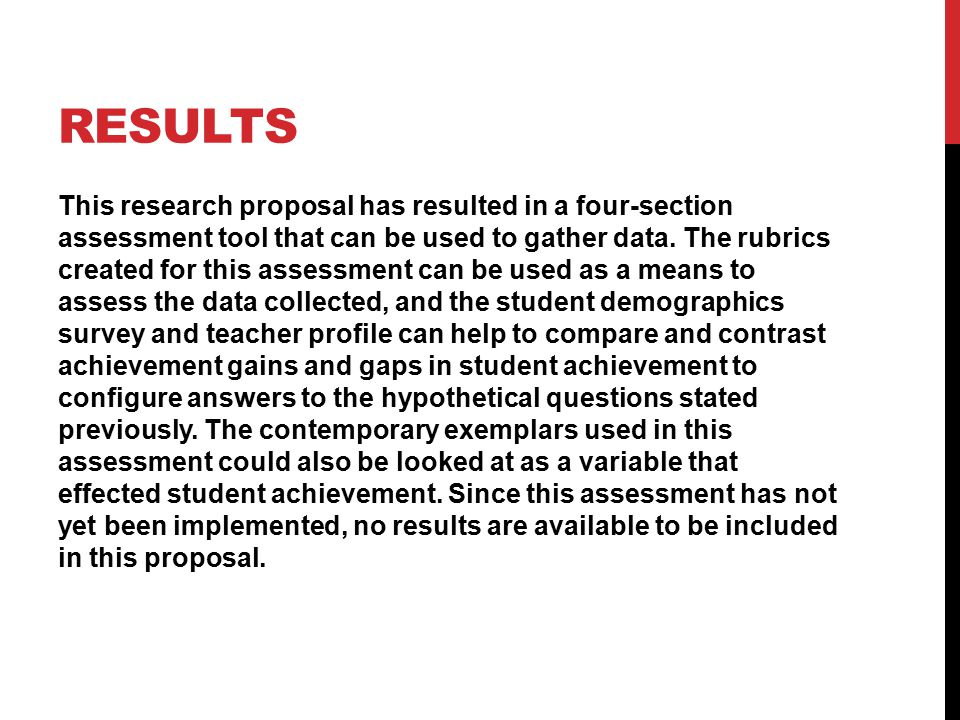 RESULTS This research proposal has resulted in a four-section assessment tool that can be used to gather data. The rubrics created for this assessment