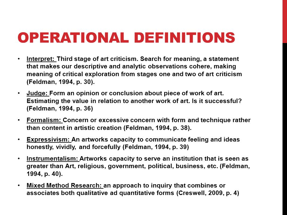 OPERATIONAL DEFINITIONS Interpret: Third stage of art criticism. Search for meaning, a statement that makes our descriptive and analytic observations