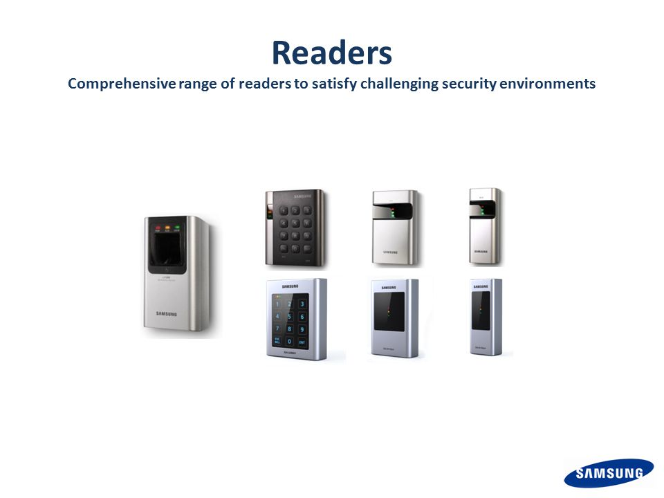Readers Comprehensive range of readers to satisfy challenging security environments