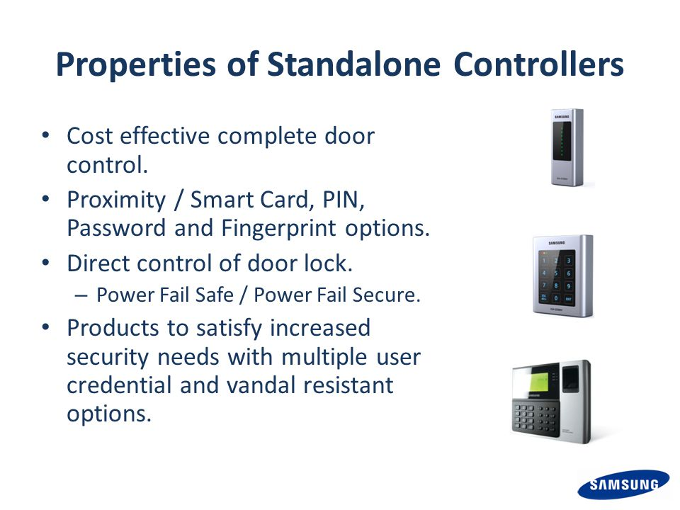 Properties of Standalone Controllers Cost effective complete door control.