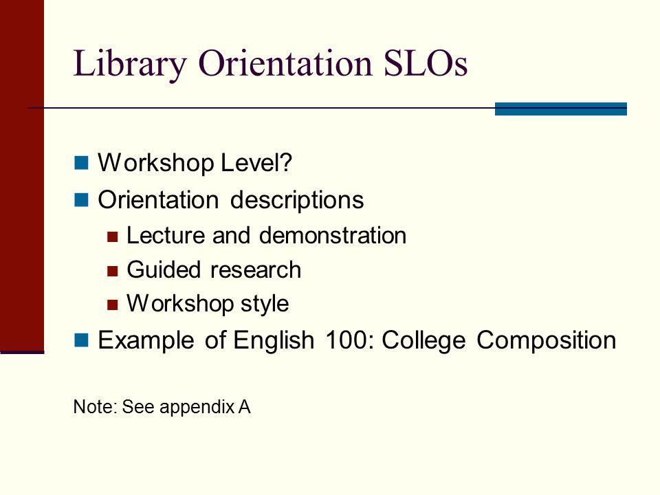 Library Orientation SLOs Workshop Level.