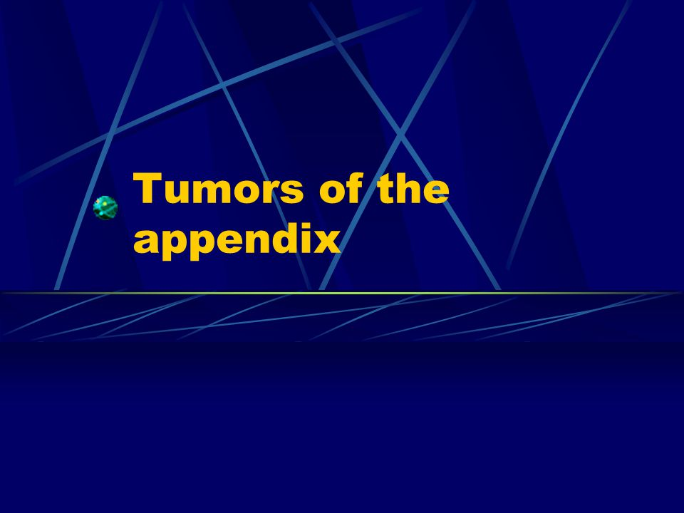 Tumors of the appendix