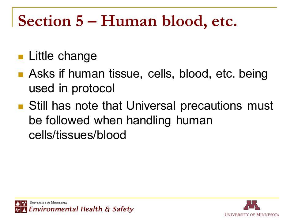 Section 5 – Human blood, etc. Little change Asks if human tissue, cells, blood, etc.