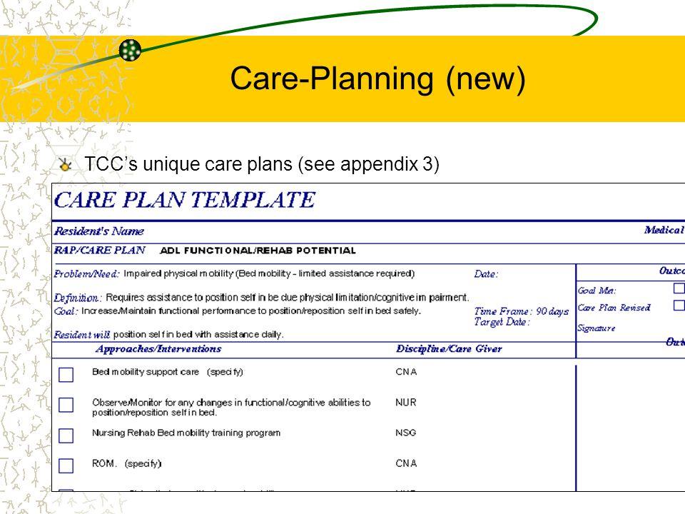 Care-Planning (new) TCC's unique care plans (see appendix 3)