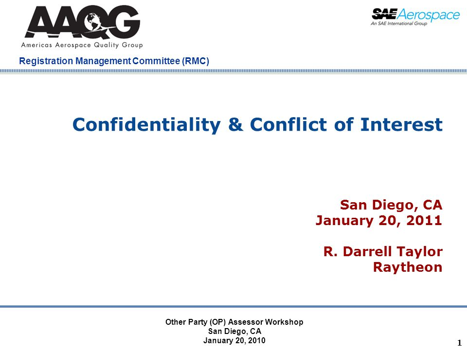 Company Confidential Registration Management Committee (RMC) 1 Confidentiality & Conflict of Interest San Diego, CA January 20, 2011 R.