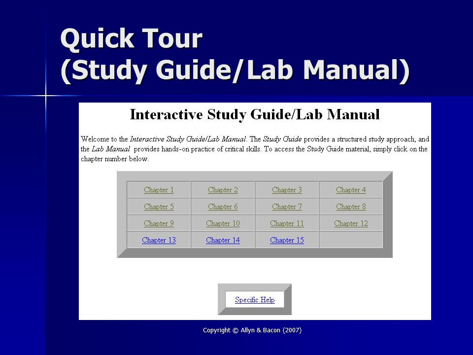 Copyright © Allyn & Bacon (2007) Quick Tour (Study Guide/Lab Manual)
