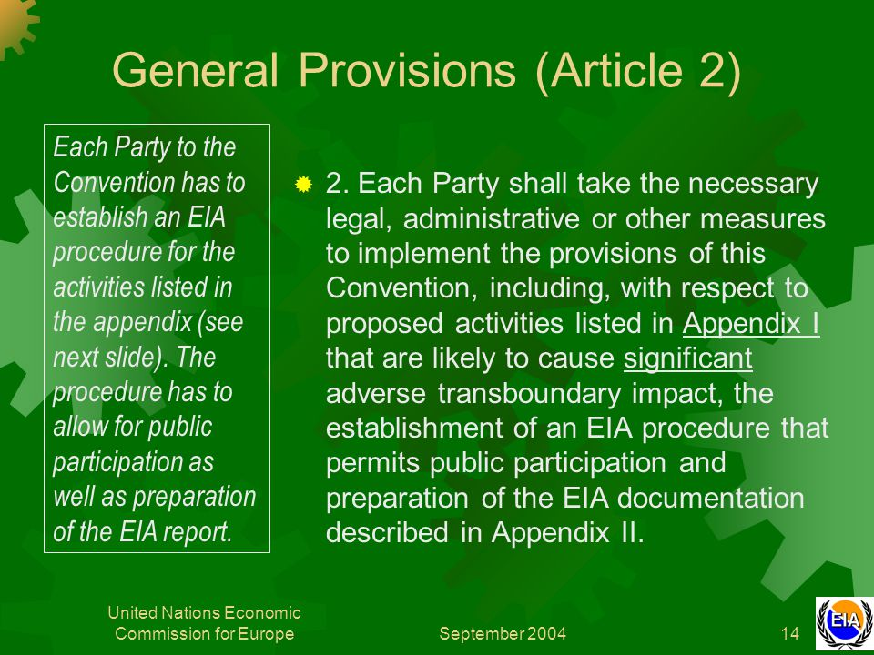 September 2004 United Nations Economic Commission for Europe14 General Provisions (Article 2)  2. Each Party shall take the necessary legal, administ