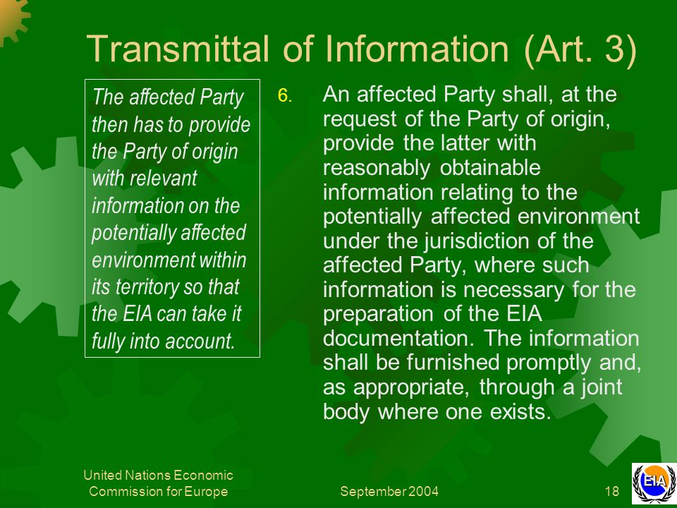 September 2004 United Nations Economic Commission for Europe18 Transmittal of Information (Art. 3) 6. An affected Party shall, at the request of the P