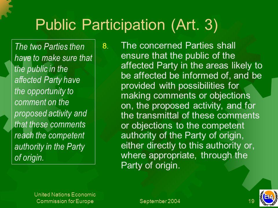September 2004 United Nations Economic Commission for Europe19 Public Participation (Art.
