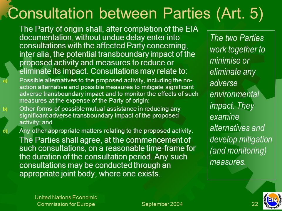 September 2004 United Nations Economic Commission for Europe22 Consultation between Parties (Art. 5) The Party of origin shall, after completion of th