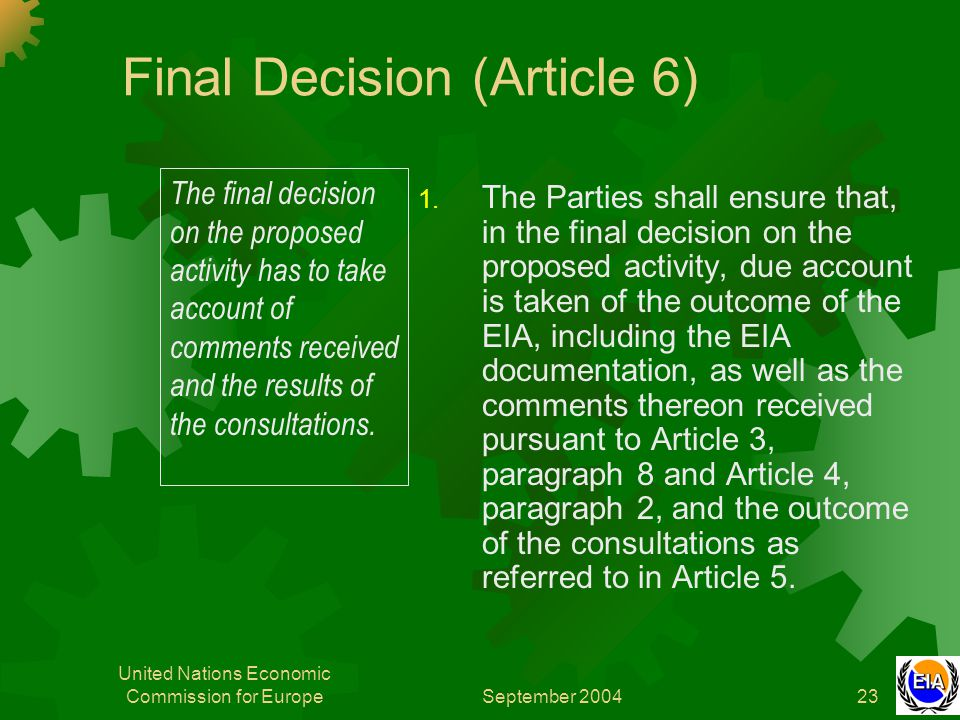 September 2004 United Nations Economic Commission for Europe23 Final Decision (Article 6) 1.