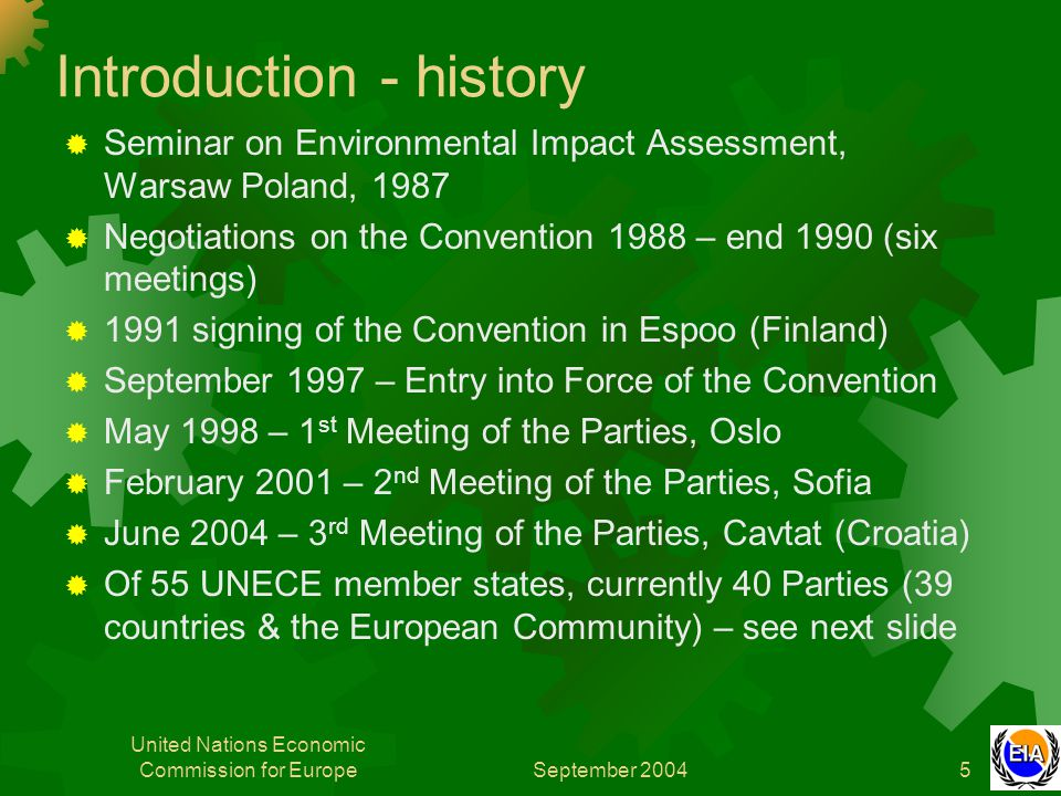 September 2004 United Nations Economic Commission for Europe5 Introduction - history  Seminar on Environmental Impact Assessment, Warsaw Poland, 1987