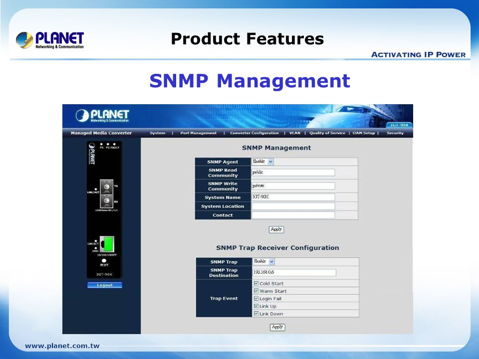 www.planet.com.tw Product Features SNMP Management