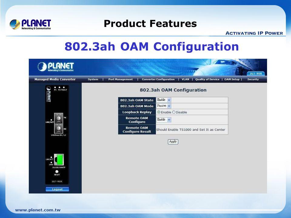 www.planet.com.tw Product Features 802.3ah OAM Configuration