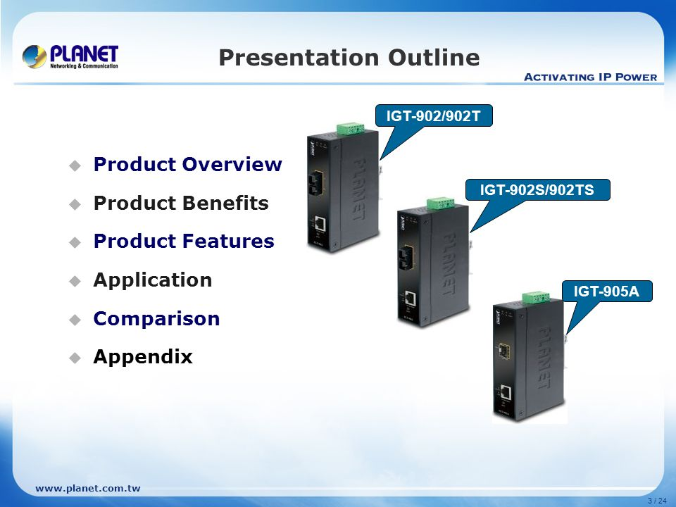 www.planet.com.tw 14 / 24 Product Features  Friendly Smart Discovery Utility NB IGT-90x/90xT Smart Discovery Utility