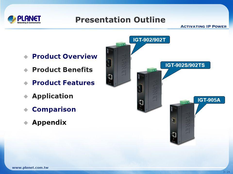 www.planet.com.tw Product Comparison - 2 BrandPLANETADVANTECH Model NameIGT-90x/90xTEKI-2741x Outlook LevelManagedUnmanaged Hardware Specification 10/100/1000Base-T Port11 Dimension (W x D x H)135 x 85 x 32mm140 x 95 x 37mm Weight423g798g Power Requirement12~48V DC Redundant input 12~48V DC Redundant input Power Consumption7.9W / 27BTU5.3W / 12BTU InstallationDIN Rail & Wall Mountable CaseIP-30 Management System ConfigurationWEBNo SNMP V1, V2cYesNo