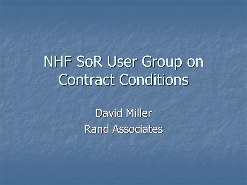 Where We are and Where We Want to Be Where we are now with the NHF Schedule of Rates - Version 5.1 Conditions of Contract Where we are now with the NHF Schedule of Rates - Version 5.1 Conditions of Contract The role of the Instructions to Tenderers [ITT] in OJEU The role of the Instructions to Tenderers [ITT] in OJEU Articles of Agreement and Definitions Articles of Agreement and Definitions Contract Conditions Contract Conditions Preliminaries and General Matters Preliminaries and General Matters Appendices Appendices Use in Partnering – Pricing and KPI Frameworks Use in Partnering – Pricing and KPI Frameworks The Future - What do we want for Version 6 The Future - What do we want for Version 6