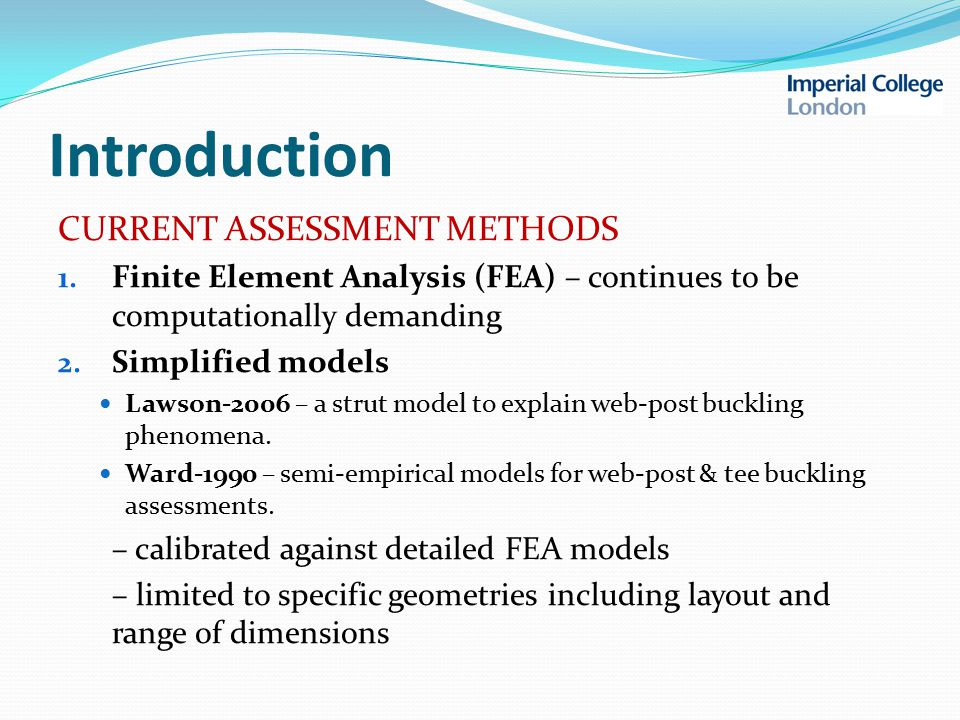 Introduction THE MAIN OBJECTIVE looking for more efficient buckling analysis of cellular beams, with emphasis on elastic local buckling effects extend the use of Element-Free Galerkin (EFG) method developed by Belytschko combined with Rotational Spring Analogy (RSA) proposed by Izzuddin