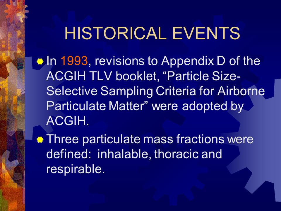 HISTORICAL EVENTS  In 1985, ACGIH published a report with a similar proposal to that published by ISO.  In 1987, an ISO Working Group was establishe
