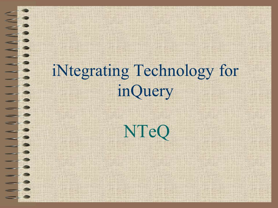 iNtegrating Technology for inQuery NTeQ