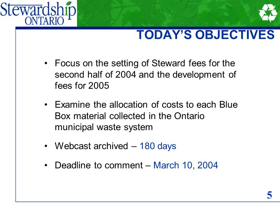 Draft for CONSULTATION – Preliminary Material Levies for Obligated Stewards for 2004 BASIS FOR FEE PAYMENTS The fees paid by stewards are based on:  Blue Box Waste generation  Blue Box recycling rates  Gross costs for managing recyclables, and  Revenue, primarily from sale of recyclables The model for calculating fees is comprised of 3 elements: 1.Blue Box Waste generation and diversion 2.Net cost to manage (gross cost less revenue) 3.Funding formula 16