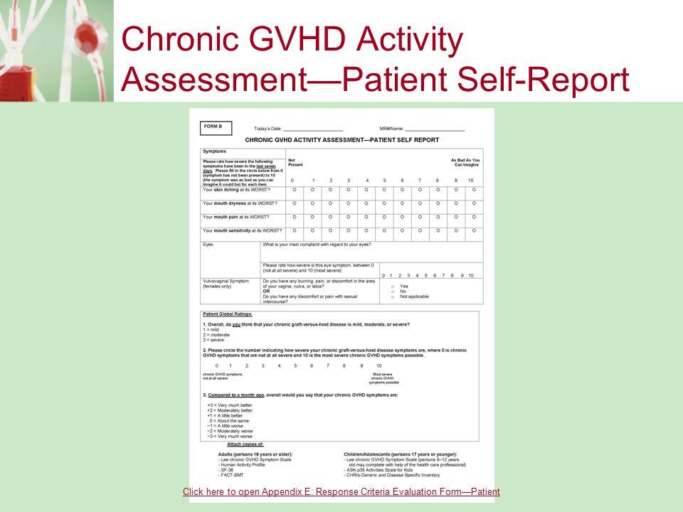 Chronic GVHD Activity Assessment—Patient Self-Report Click here to open Appendix E: Response Criteria Evaluation Form—Patient