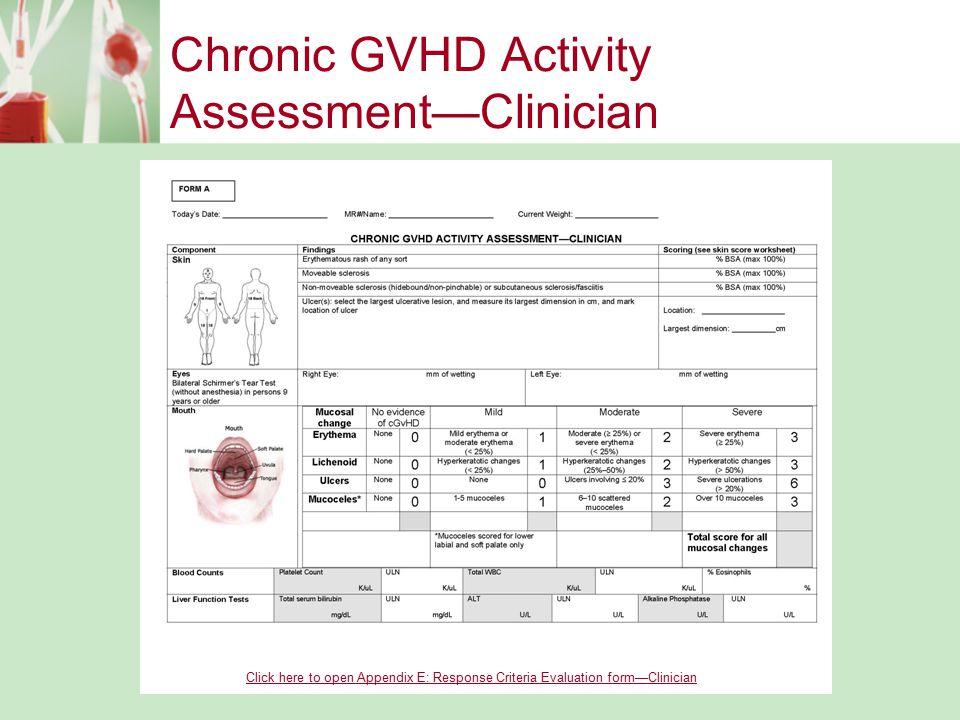 Chronic GVHD Activity Assessment—Clinician Click here to open Appendix E: Response Criteria Evaluation form—Clinician