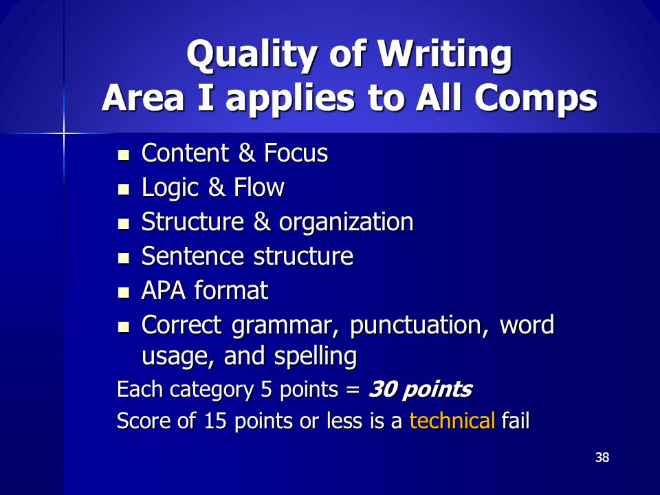 Quality of Writing Area I applies to All Comps Content & Focus Content & Focus Logic & Flow Logic & Flow Structure & organization Structure & organiza