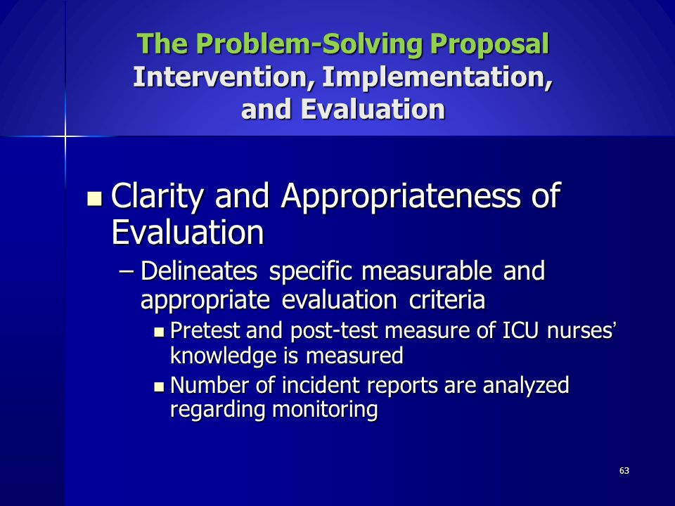 63 The Problem-Solving Proposal Intervention, Implementation, and Evaluation Clarity and Appropriateness of Evaluation Clarity and Appropriateness of