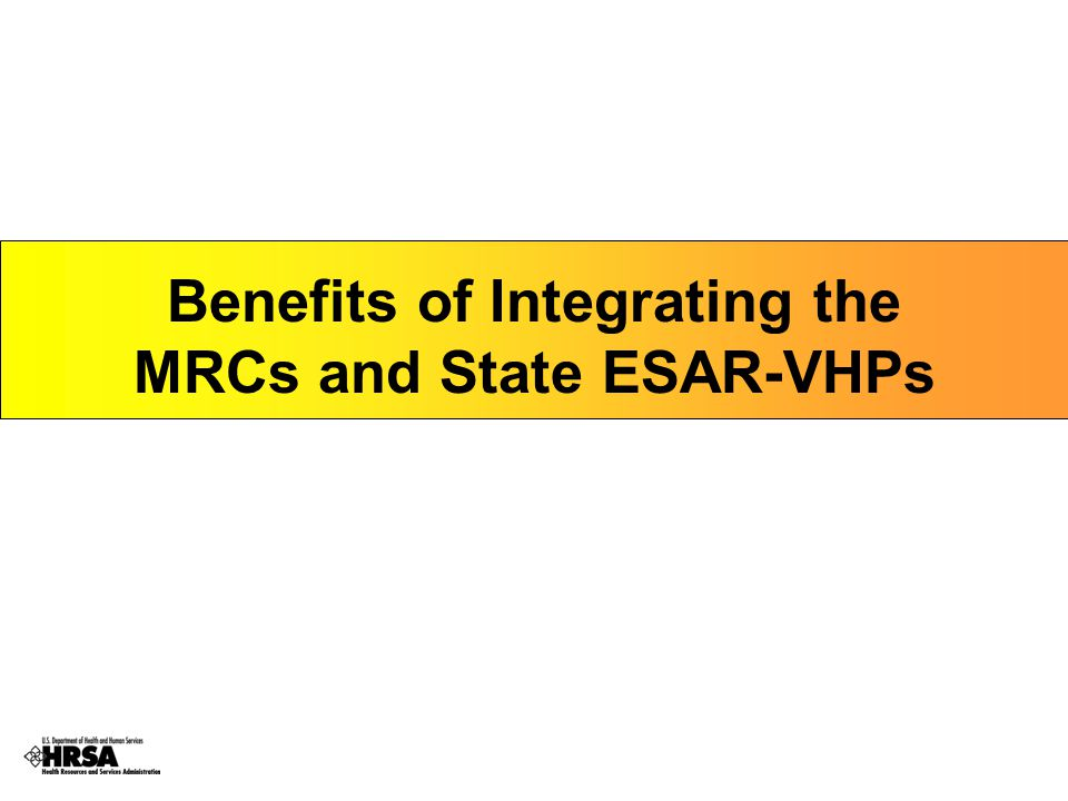 Benefits of Integrating the MRCs and State ESAR-VHPs