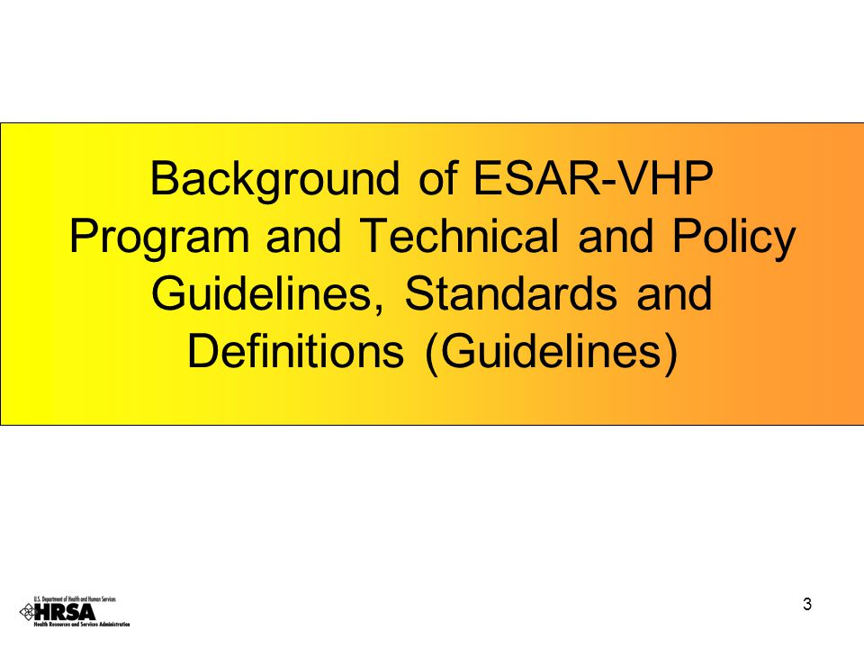 3 Background of ESAR-VHP Program and Technical and Policy Guidelines, Standards and Definitions (Guidelines)