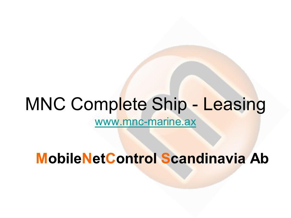 MNC Complete Ship - Leasing www.mnc-marine.ax www.mnc-marine.ax MobileNetControl Scandinavia Ab