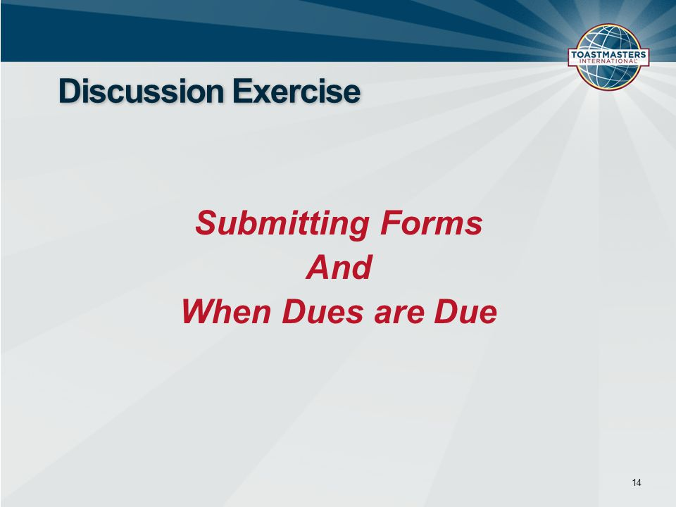 Submitting Forms And When Dues are Due 14 Discussion Exercise